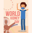 doctor surgeon kidney world campaign vector image vector image