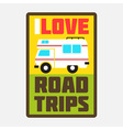 i love road trips vector image vector image
