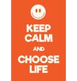 Keep Calm and choose life poster vector image vector image