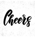cheers lettering phrase on grunge background vector image