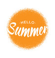 lettering hello summer yellow sun halftone circle vector image vector image