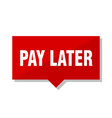 pay later red tag vector image vector image