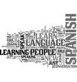 why should people learn spanish text word cloud vector image vector image