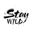 Stay wild hand written lettering for greeting card vector image vector image