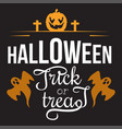 trick or treat happy halloween ghost lettering vector image vector image