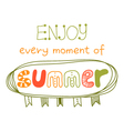 enjoy every moment of summer vector image