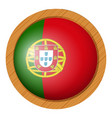 portugul flag on round wooden frame vector image vector image