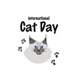 greeting card with text international cat day vector image vector image