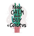 keep calm and buy a cactus flyer banner design vector image vector image