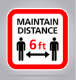 covid19 maintain distance 6 feet sign square vector image vector image