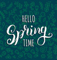 hello spring time background hand vector image vector image