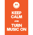 Keep Calm and Turn Music on poster vector image vector image