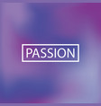 blurred background passion vector image vector image