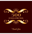 gold 500 followers badge over brown vector image vector image