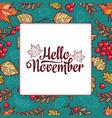 hello november autumn leaf ornamental frame vector image vector image