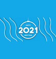 new year 2021 blue wave ornament banner vector image