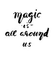 magic is all around you vector image vector image