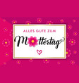 alles gute zum muttertag banner rose color flowers vector image vector image