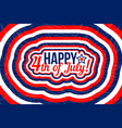 happy 4th of july - independence day design vector image