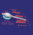 happy new year 2021 a speedometer or clock hand vector image vector image