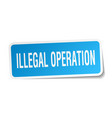 Illegal operation square sticker on white