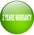 3 years warranty green round gel isolated push vector image vector image