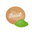 basil spice and headline basilic plant powder vector image vector image