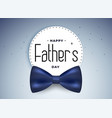 happy fathers day banner with realistic bow vector image vector image