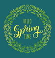 hello spring time lettering inspirational vector image vector image