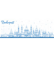 outline budapest hungary city skyline with blue vector image vector image