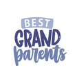 best grandparents decorative lettering isolated on vector image vector image