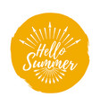 hello summer label font with brush summer and vector image