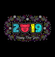 2019 happy new year card colorful number 2019 vector image