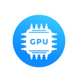 gpu icon graphic processor chipset vector image vector image