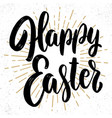happy easter lettering phrase on grunge vector image