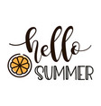 hello summer lettering with orange vector image