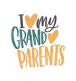 i love my grandparents message handwritten vector image vector image