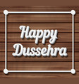Happy Dussehra vector image