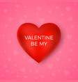 valentines day greeting card be my valentine red vector image