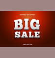 editable text big sale with 3d style effect vector image vector image