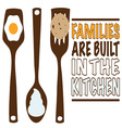 Families Are Built vector image vector image