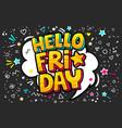 lettering hello friday week day pop art vector image vector image