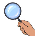 hand holding magnifying glass vector image vector image