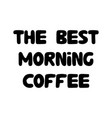 best morning coffee cute hand drawn doodle vector image vector image