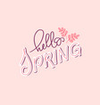 hello spring hand lettering postcard vector image
