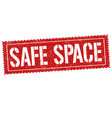 safe space sign or stamp vector image vector image