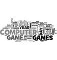 a computer and video games text word cloud concept vector image vector image