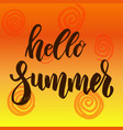 hello summer hand drawn lettering phrase design vector image