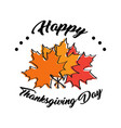 sketch of autumn leaves happy thanksgiving day vector image vector image