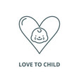 love to child line icon linear concept vector image vector image